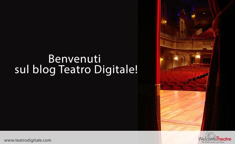 Benvenuti sul blog Teatro Digitale!