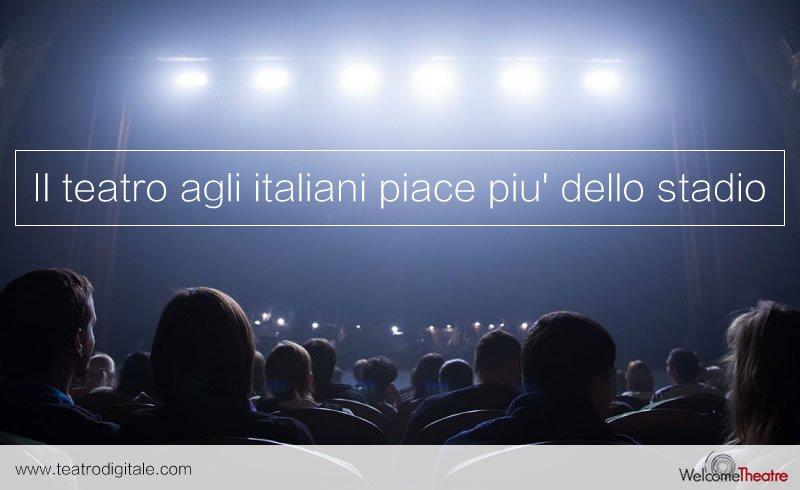 Il teatro agli italiani piace più dello stadio