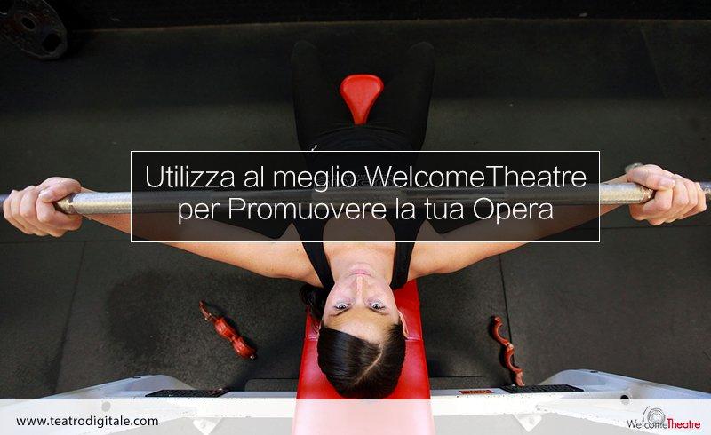 Utilizzare al meglio WelcomeTheatre per promuovere opere teatrali
