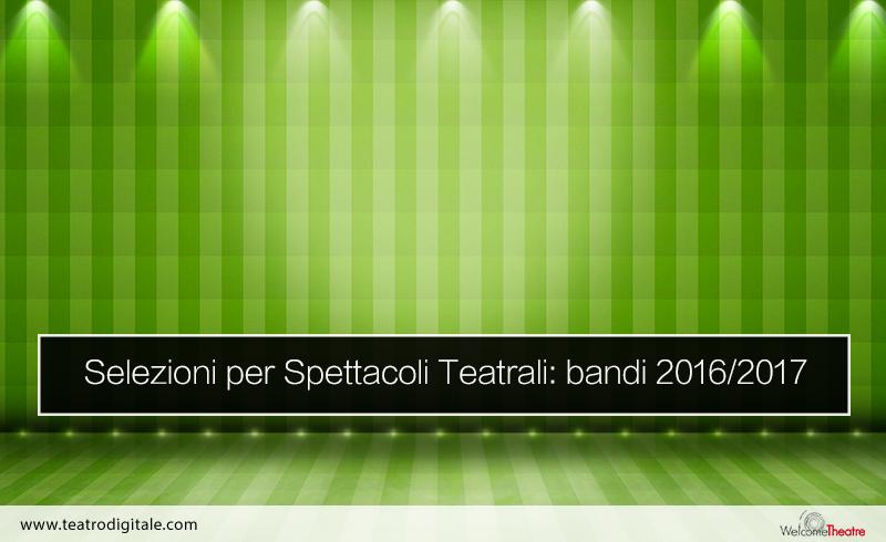 Bandi di selezione per spettacoli teatrali 2016-2017