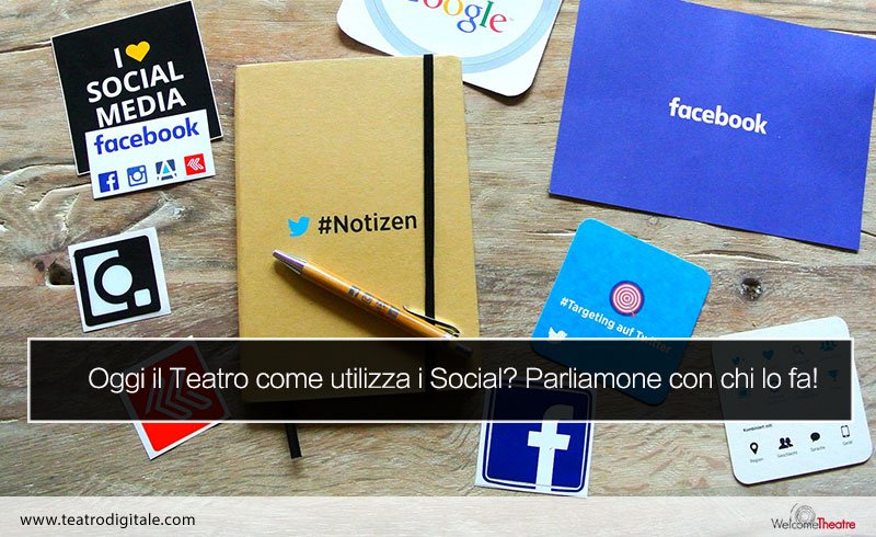 Oggi il teatro come utilizza i social media?