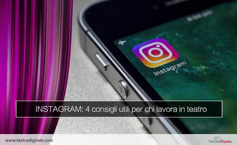 instagram: 4 consigli utili per chi lavora in teatro
