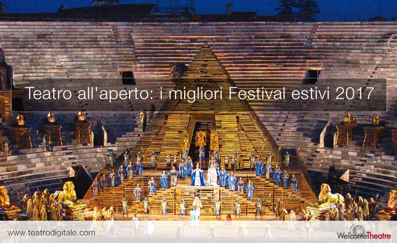 Teatro all'aperto: i migliori festival estivi 2017