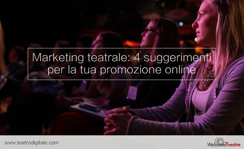 Marketing teatrale: 4 suggerimenti per promuovere i tuoi spettacoli online
