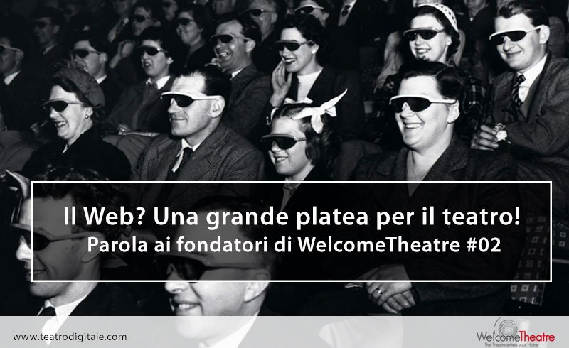 Parola ai fondatori di WelcomeTheatre #02