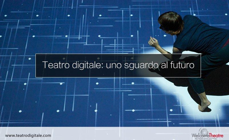 teatro digitale uno sguardo al futuro