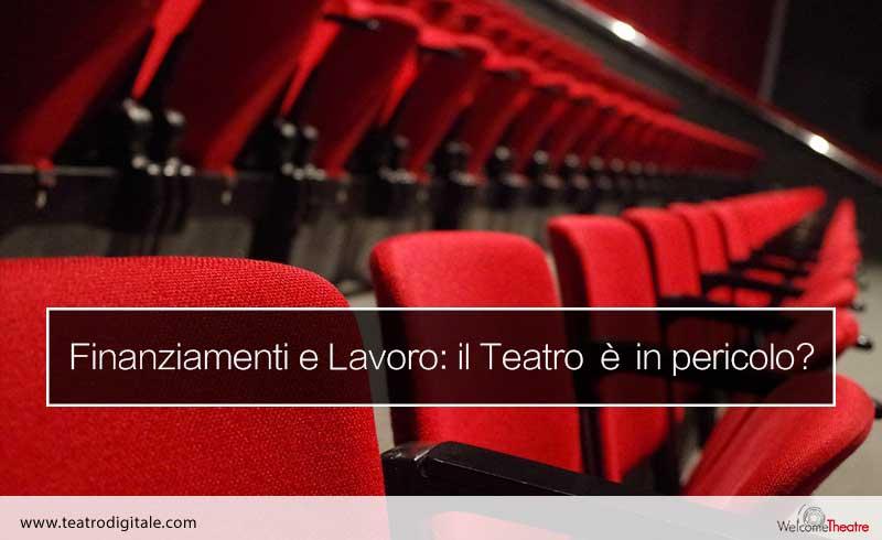 Finanziamenti e lavoro: il teatro è in pericolo?