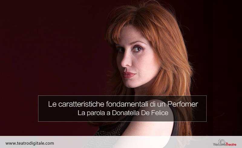 Le caratteristiche fondamentali di un Performer, parla Donatella De Felice