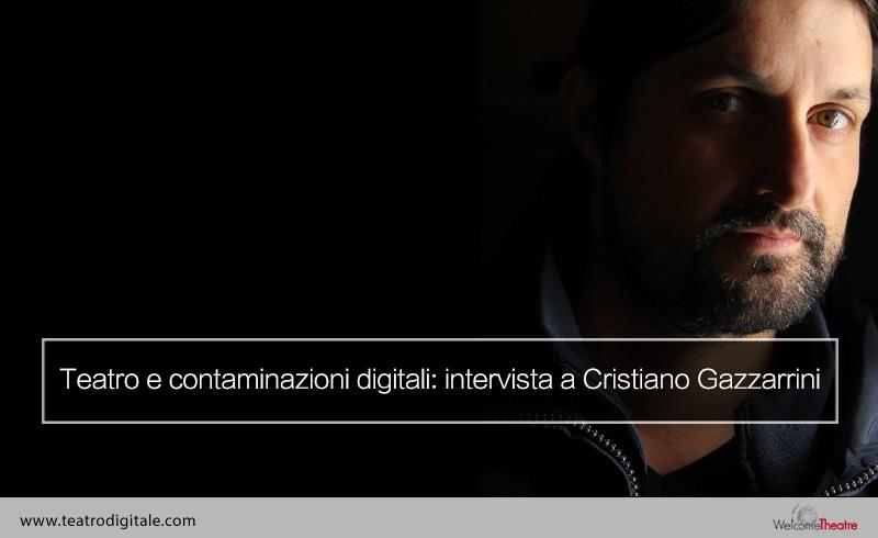 teatro e contaminazioni digitali: intervista a cristiano gazzarrini