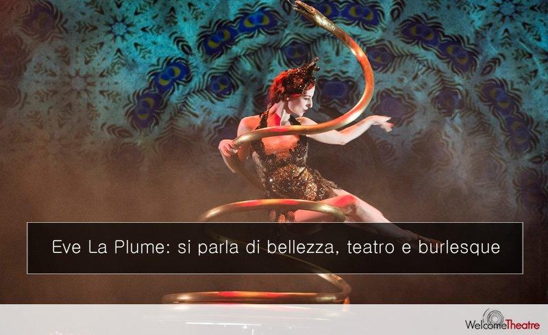 Eve La Plume: intervista alla regina del burlesque in Italia