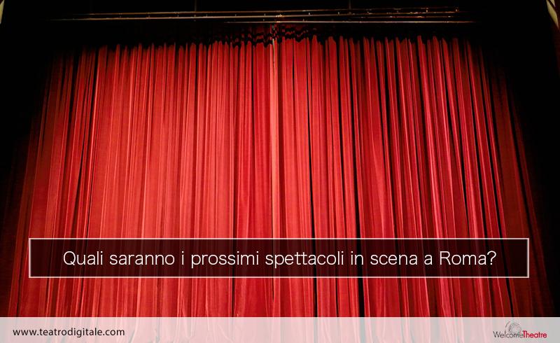 Gli spettacoli in teatro a Roma