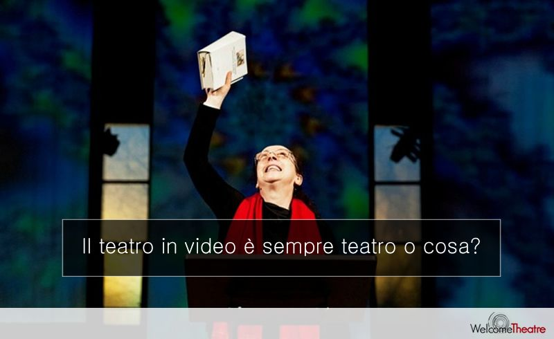 Dal qui e ora teatrale al teatro in video dell'era digitale
