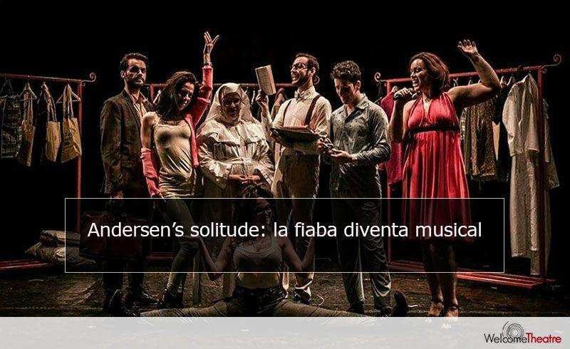 La solitudine di Andersen: un musical dedicato al celebre scrittore di fiabe
