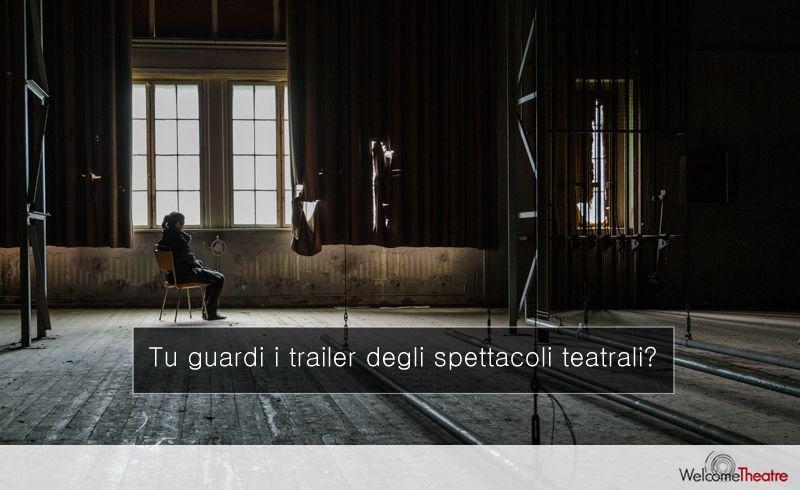 5 Trailer di spettacoli teatrali