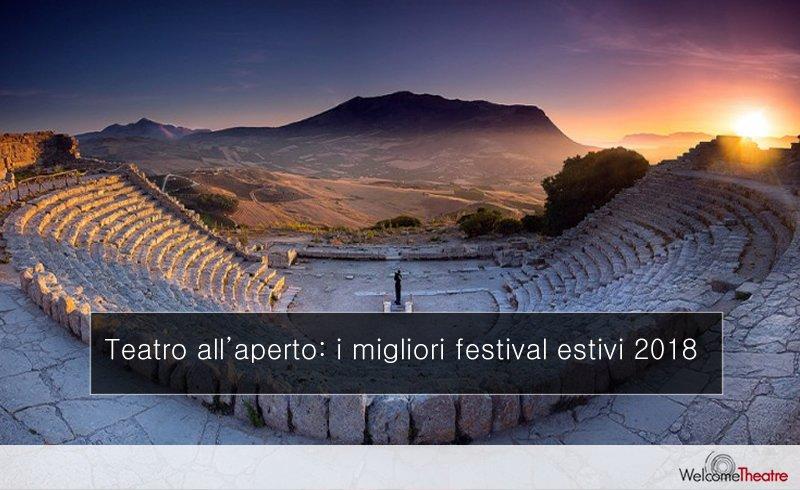 Festival teatrali e spettacoli all'aperto - estate 2018