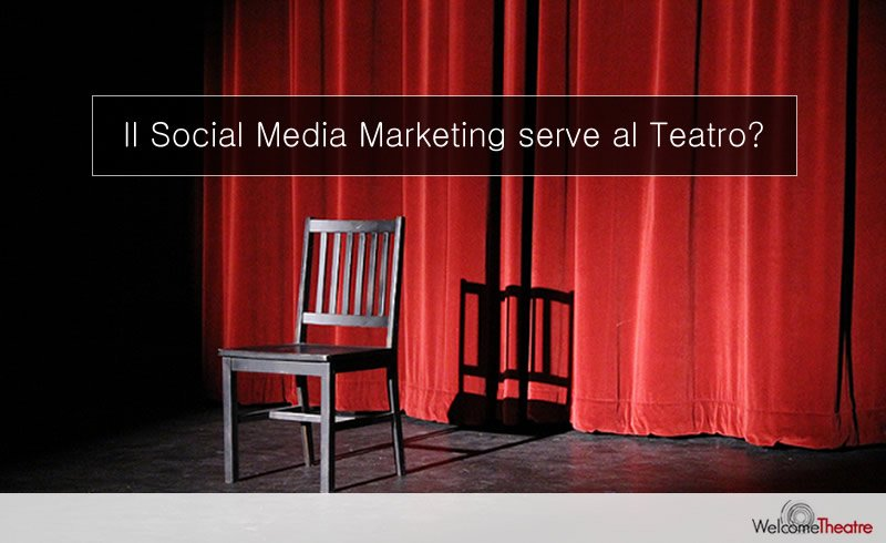 Lezioni di Social Media Marketing per il teatro